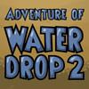 Abenteuer der Wassertropfen 2 Spiel