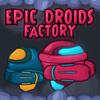 Epische Droiden-Fabrik Spiel