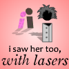 i saw her too with lasers Spiel