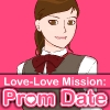 Love-Love Mission Prom Date Spiel