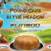 Pound Cake In The Meadow Spiel