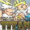 Smack-A-Lot-Titan Spiel