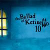 The Ballad of Ketinetto 10 Spiel